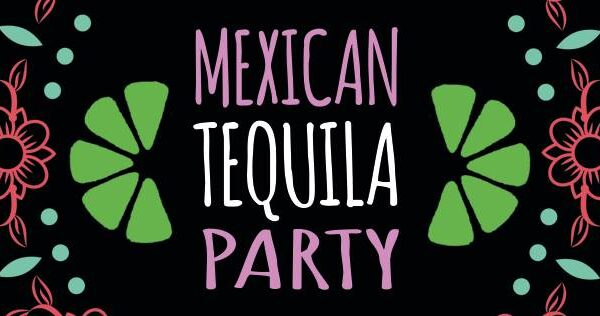 28 augustus: Mexican tequila party !